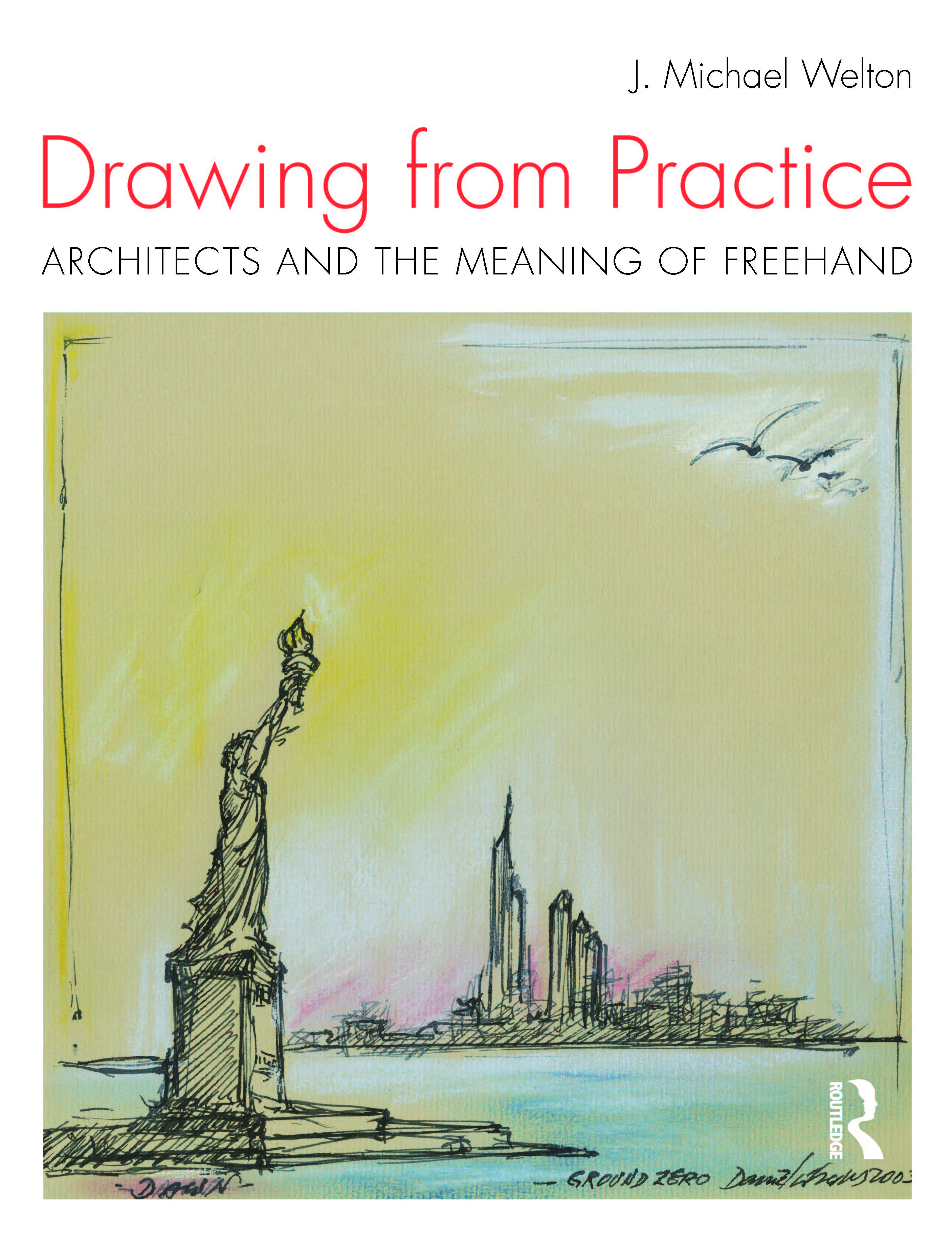 Drawing from Practice: Architects and the Meaning of Freehand
