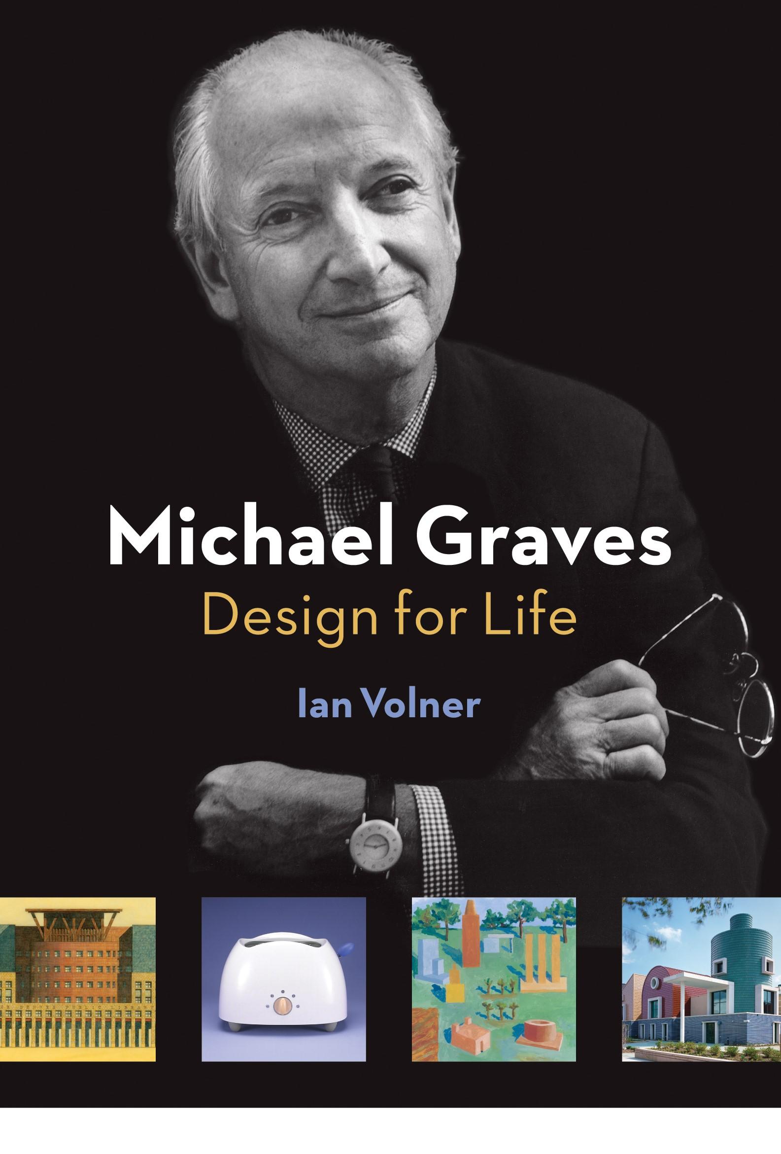 Michael Graves: Design for Life, Ian Volner