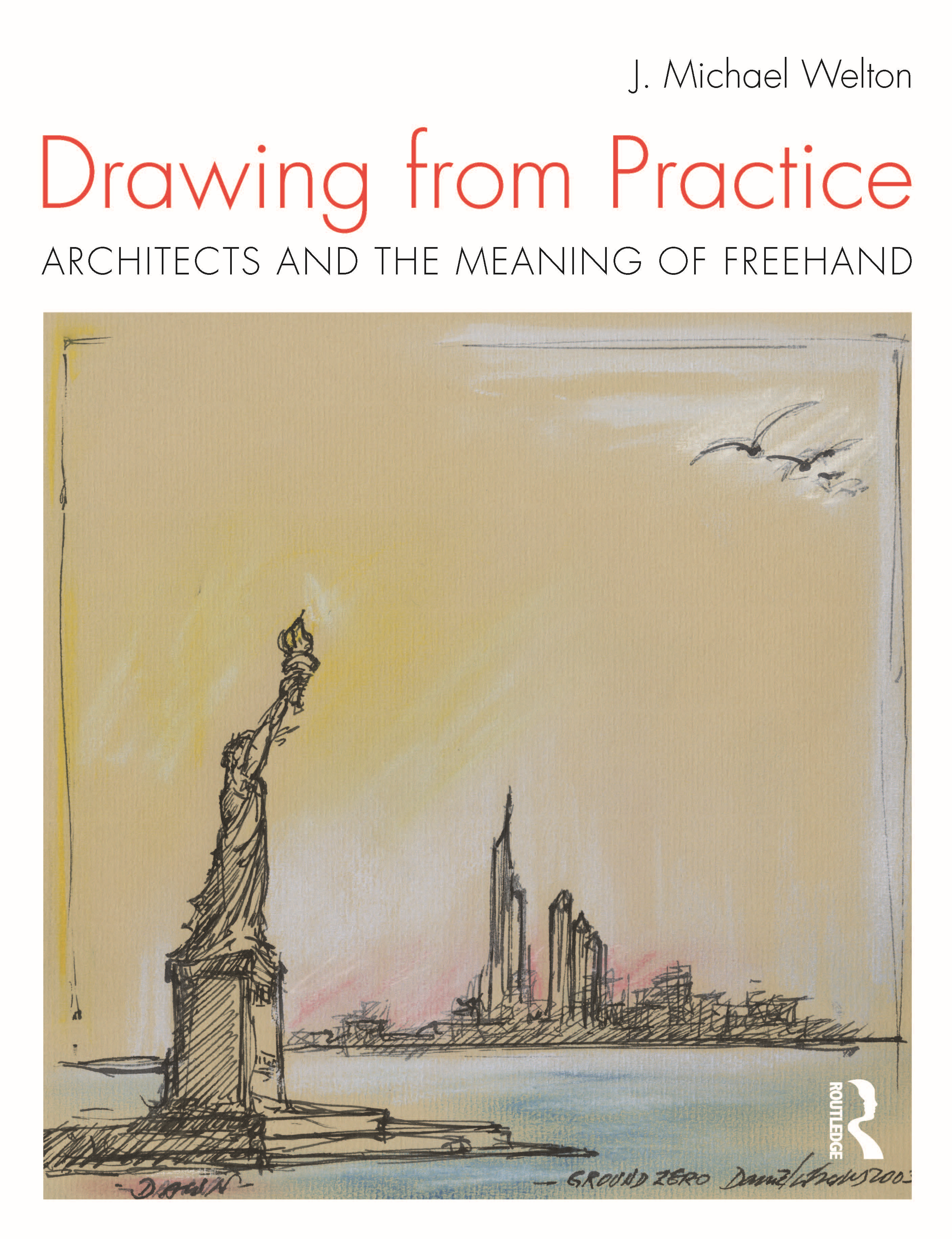Cover, Drawing from Practice, J. Michael Welton
