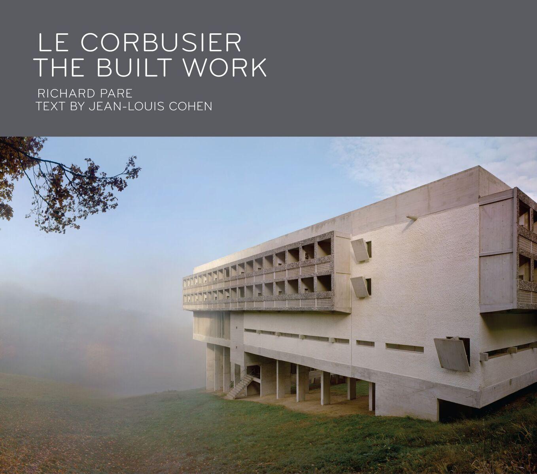 Le Corbusier: The Built Work