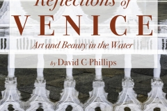Reflections of Venice, by David C. Phillips